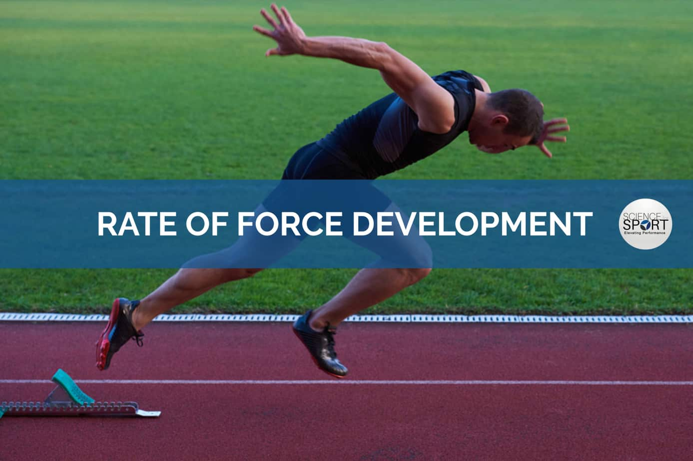 Science for Sport - Rate of Force Development (RFD) - Strength and Conditioning