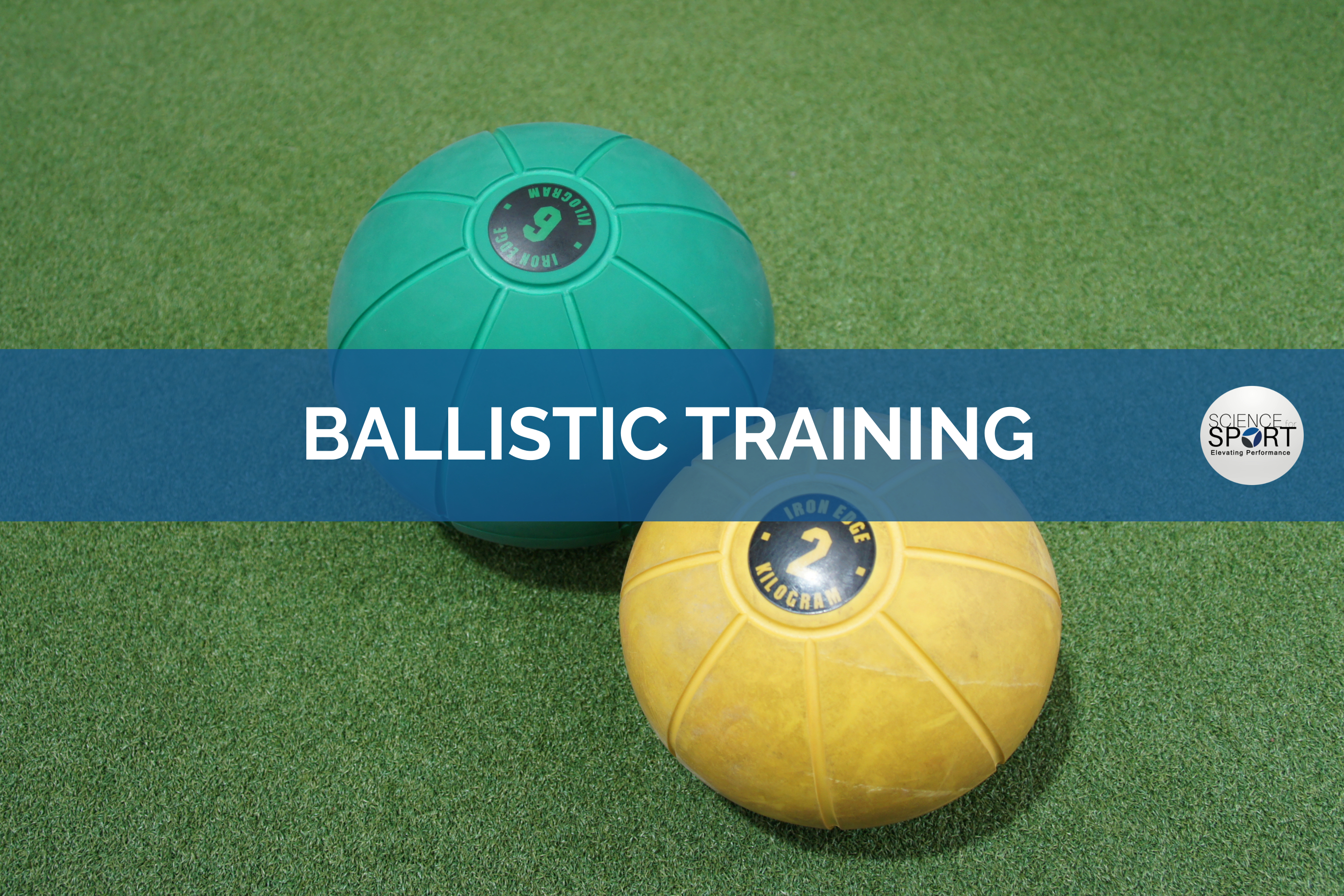 Ballistic Training - Science for Sport