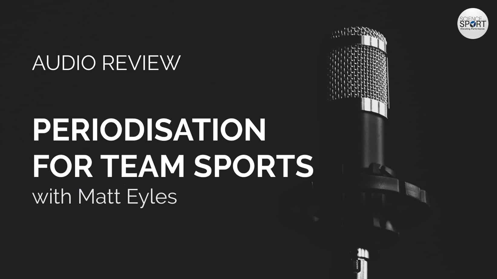 Periodisation for Team Sports - Audio Review