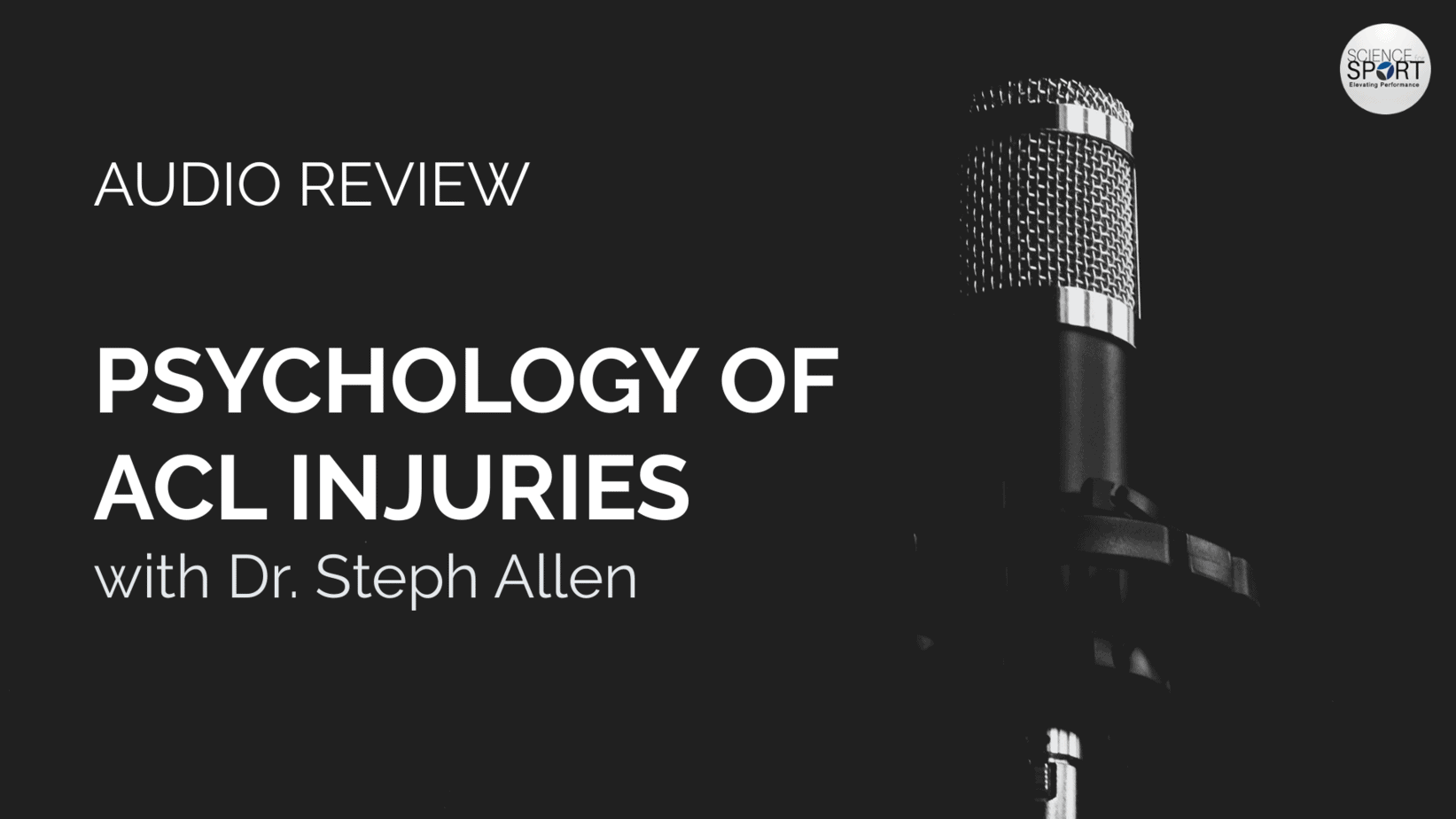 Psychology of ACL Injuries with Dr. Steph Allen - Science for Sport
