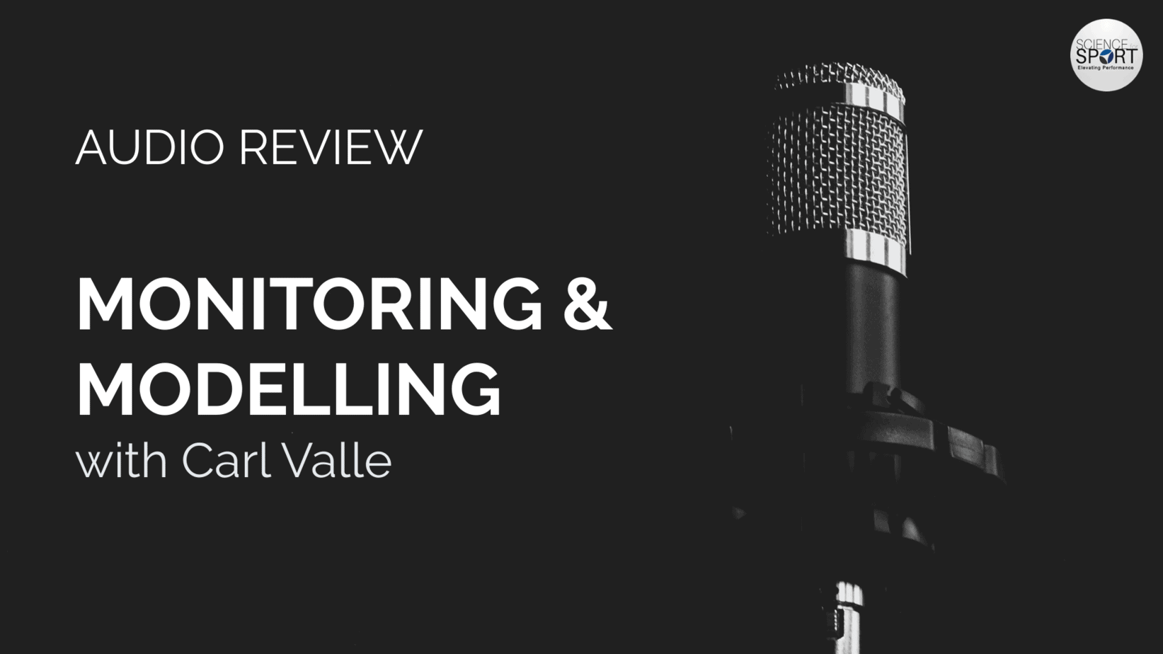 Monitoring & Modelling with Carl Valle - Audio Review - Episode #13