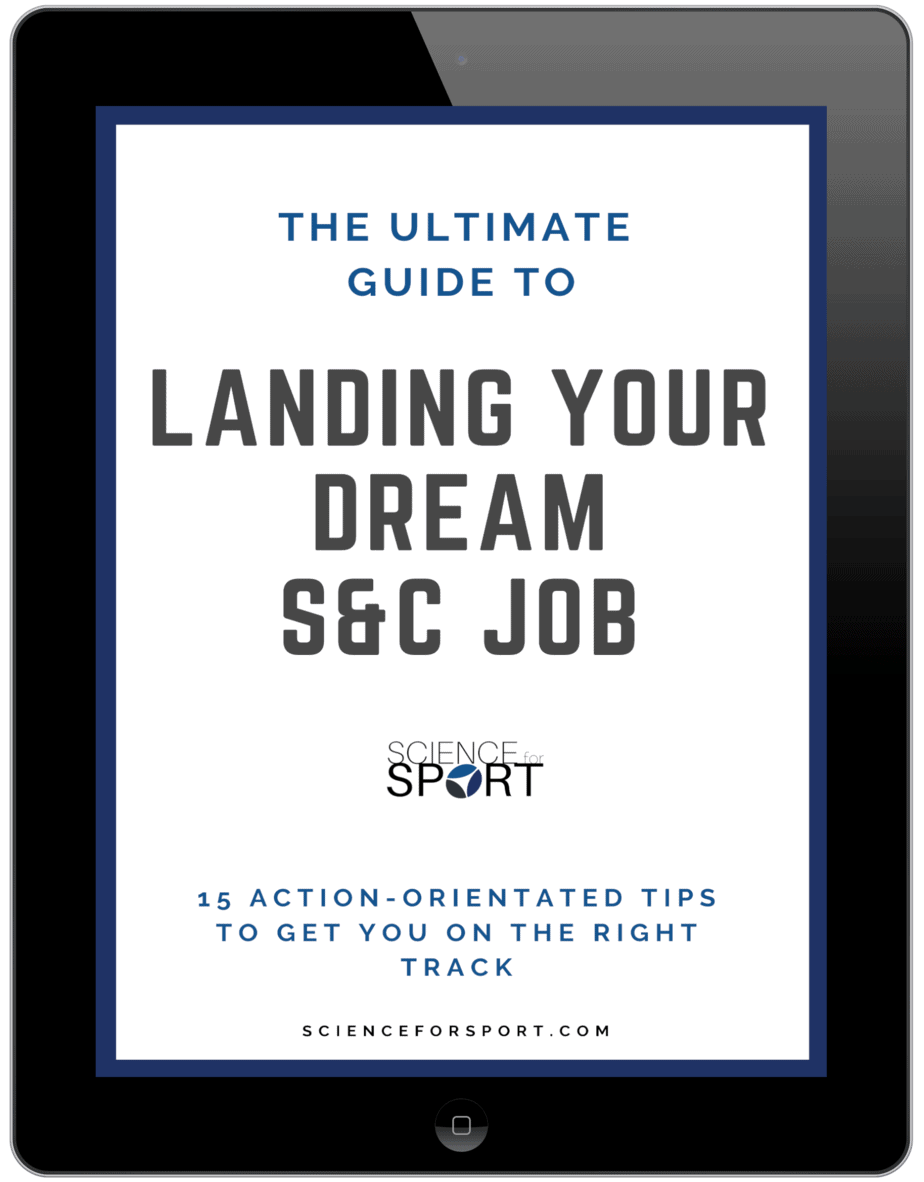 The Ultimate Guide to Landing your Dream S&C Job