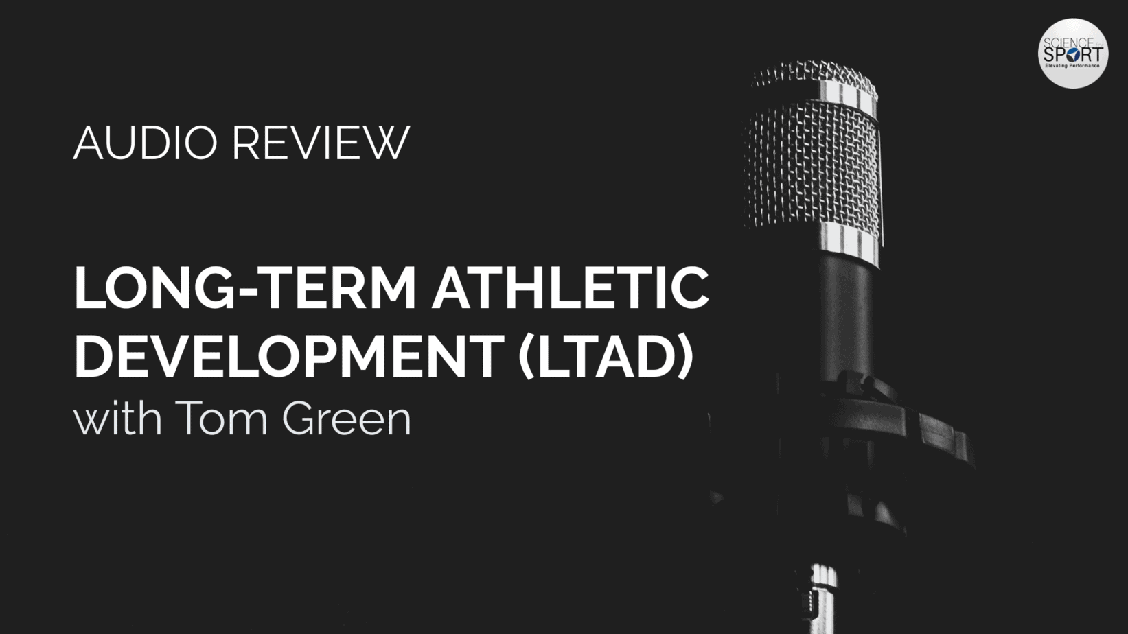 LTAD - Audio Review - Performance Digest - Science for Sport