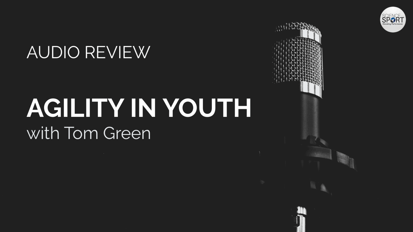Agility in Youth - Science for Sport - Audio Review