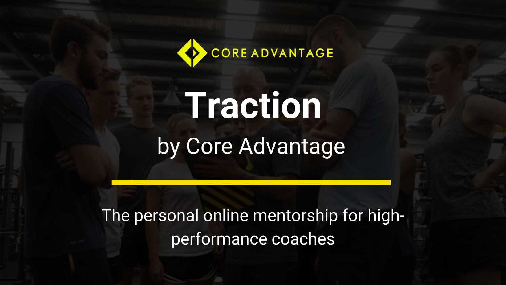 Core Advantage - Traction